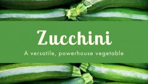 Zucchini: The Versatile, Vitamin-Rich Vegetable